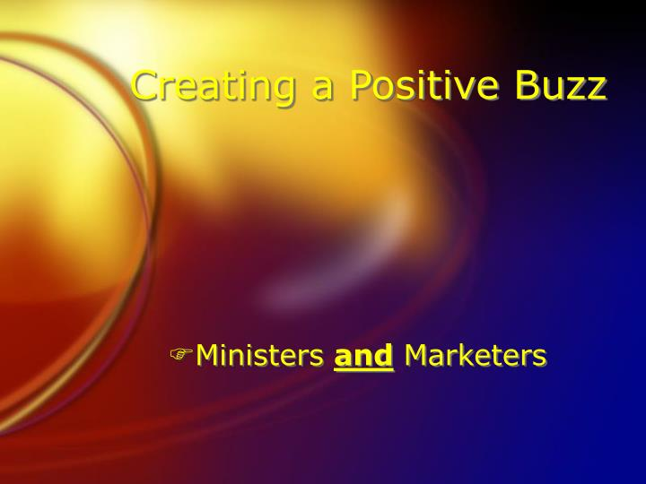 Creating a Positive Buzz