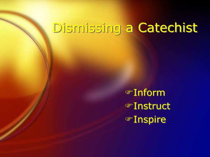 Dismissing a Catechist