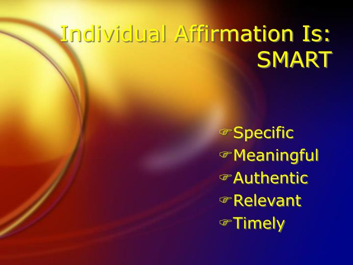 Individual Affirmation Is:  SMART