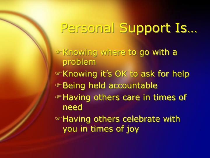 Personal Support Is…