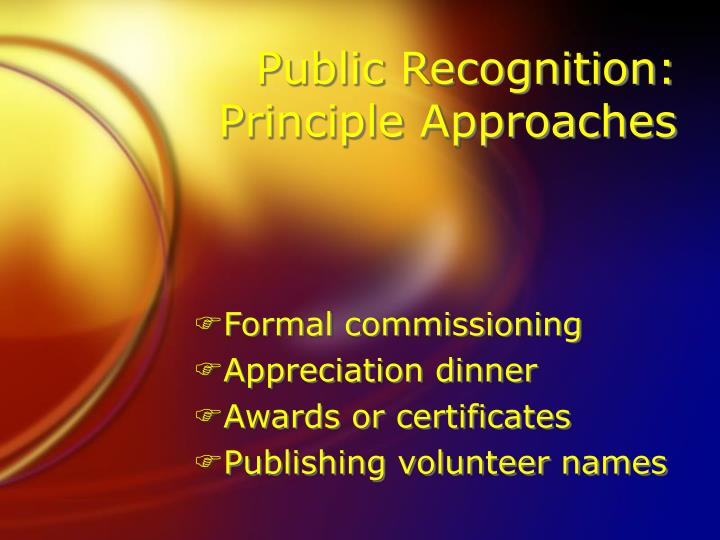 Public Recognition: Principle Approaches