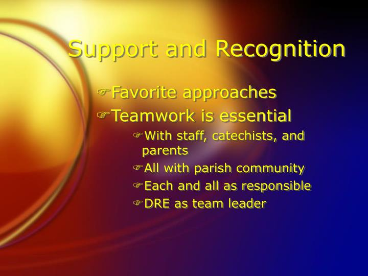Support and Recognition