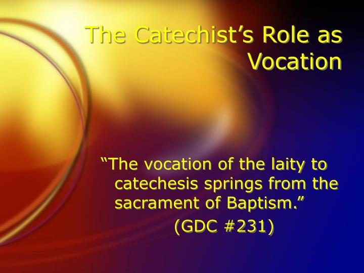 The Catechist's Role as Vocation