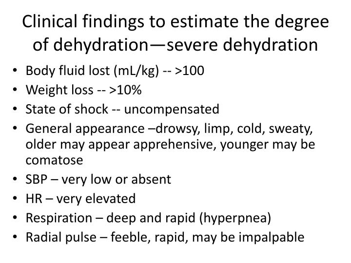 Clinical findings to estimate the degree of dehydration—severe dehydration