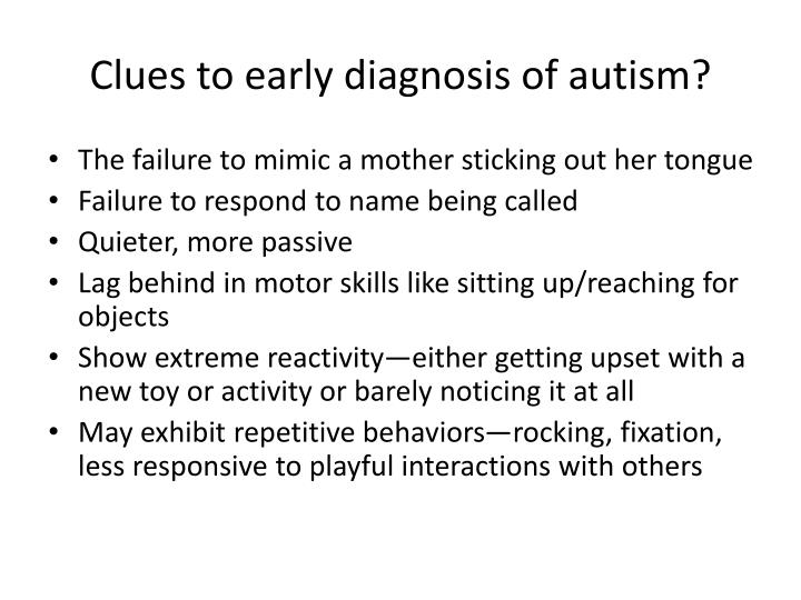 Clues to early diagnosis of autism?