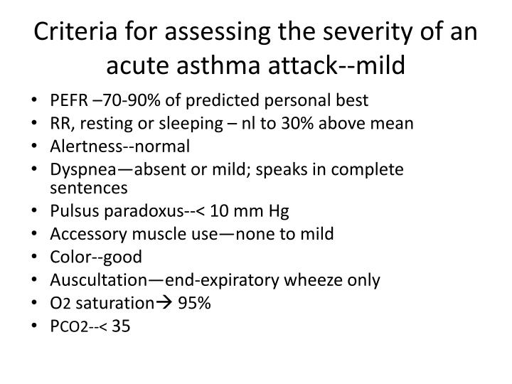 Criteria for assessing the severity of an acute asthma attack--mild
