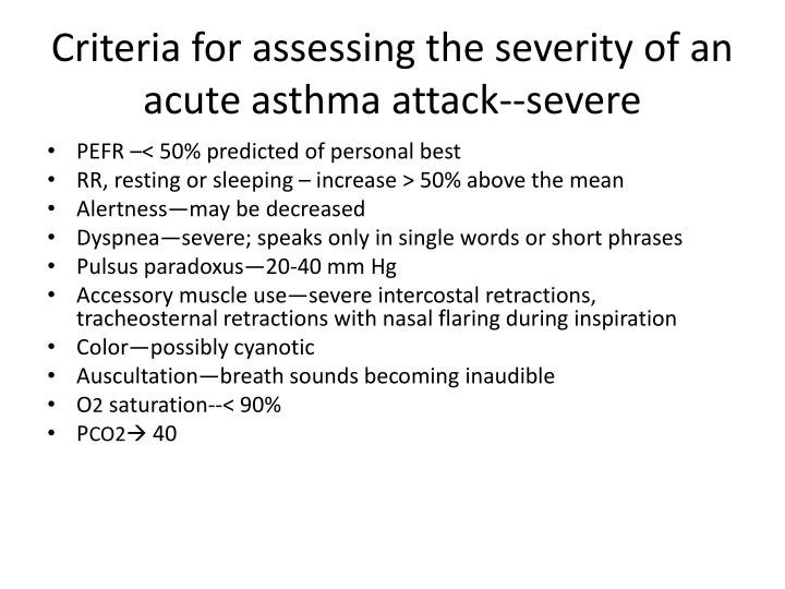 Criteria for assessing the severity of an acute asthma attack--severe