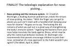 finally the teleologic explanation for nose picking