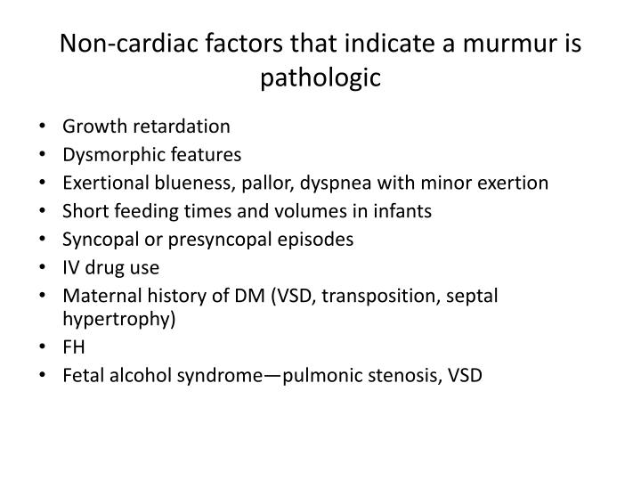 Non-cardiac factors that indicate a murmur is pathologic
