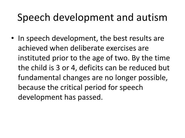 Speech development and autism