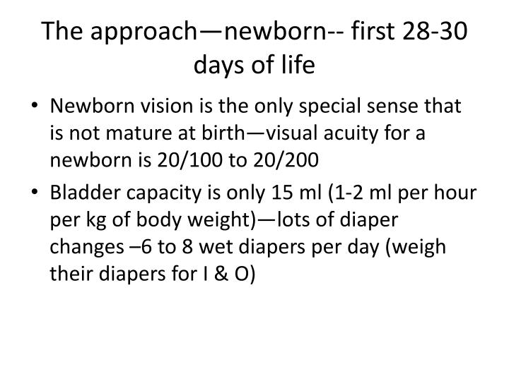 The approach—newborn-- first 28-30 days of life