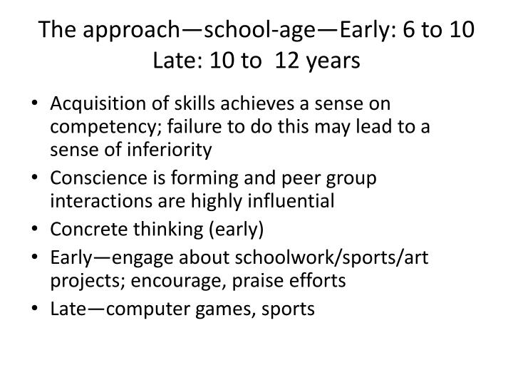 The approach—school-age—Early: 6 to 10