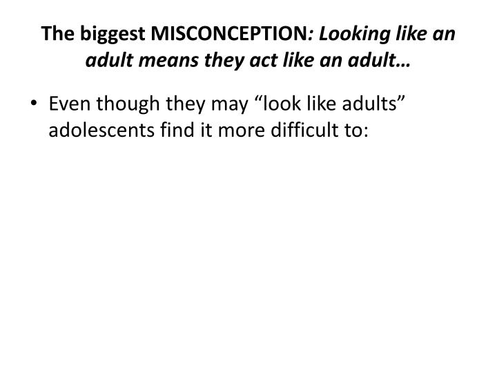 The biggest MISCONCEPTION