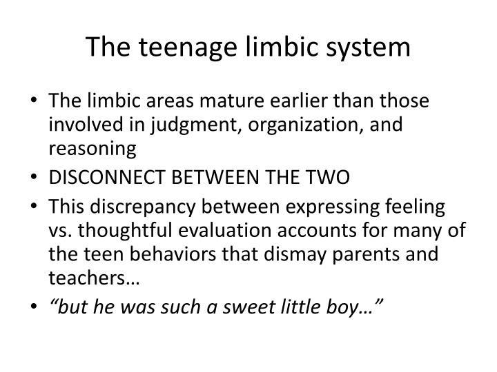 The teenage limbic system