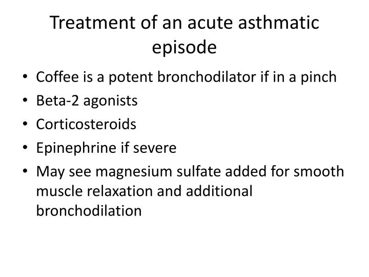 Treatment of an acute asthmatic episode