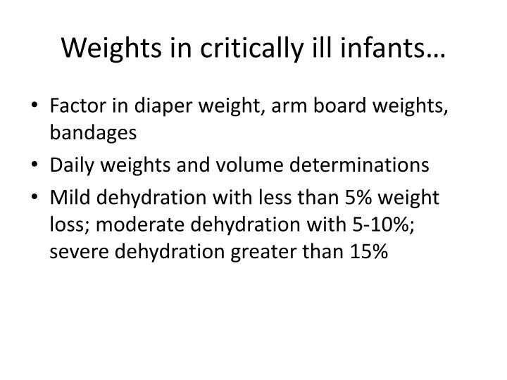 Weights in critically ill infants…