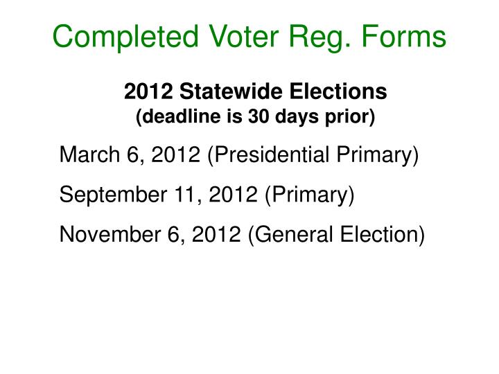 Completed Voter Reg. Forms