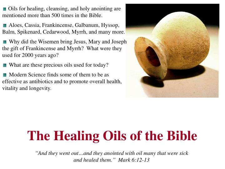 PPT - The Healing Oils of the Bible PowerPoint ...