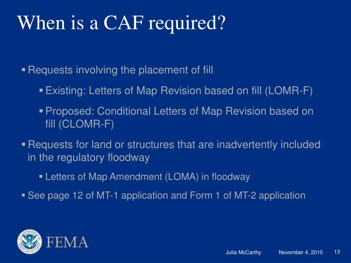 When is a CAF required?