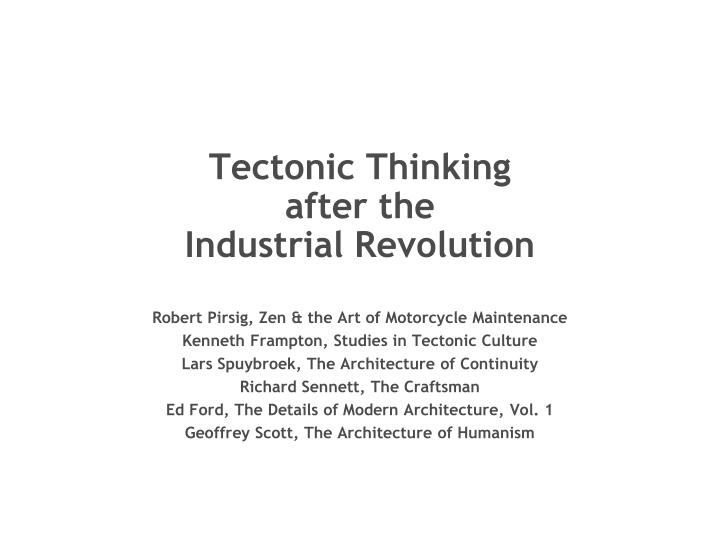 Tectonic thinking after the industrial revolution l.jpg