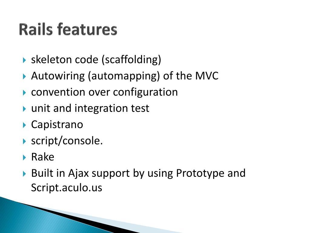 Rails features