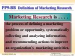 pp9 bb definition of marketing research