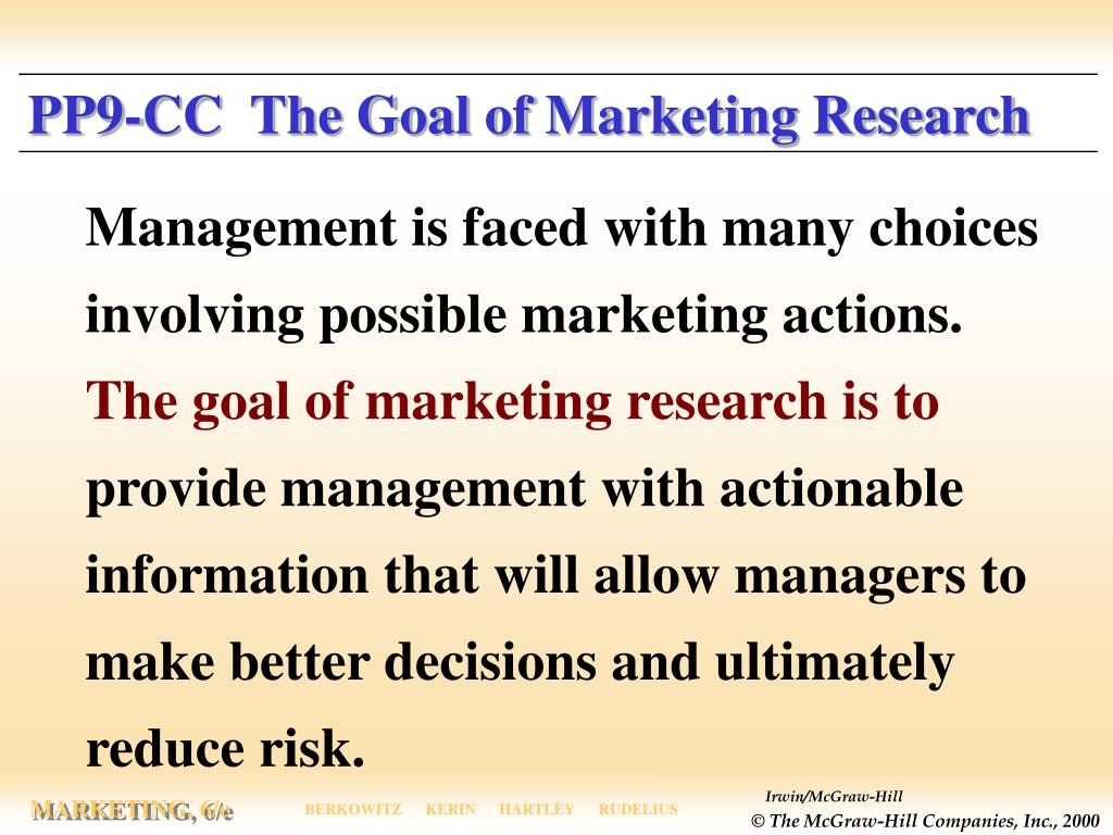 PP9-CC  The Goal of Marketing Research