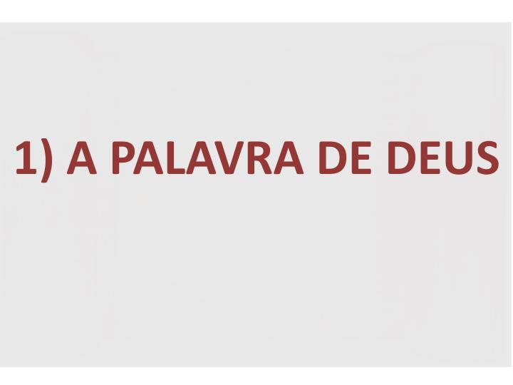 1) A PALAVRA DE DEUS