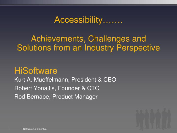 Accessibility achievements challenges and solutions from an industry perspective