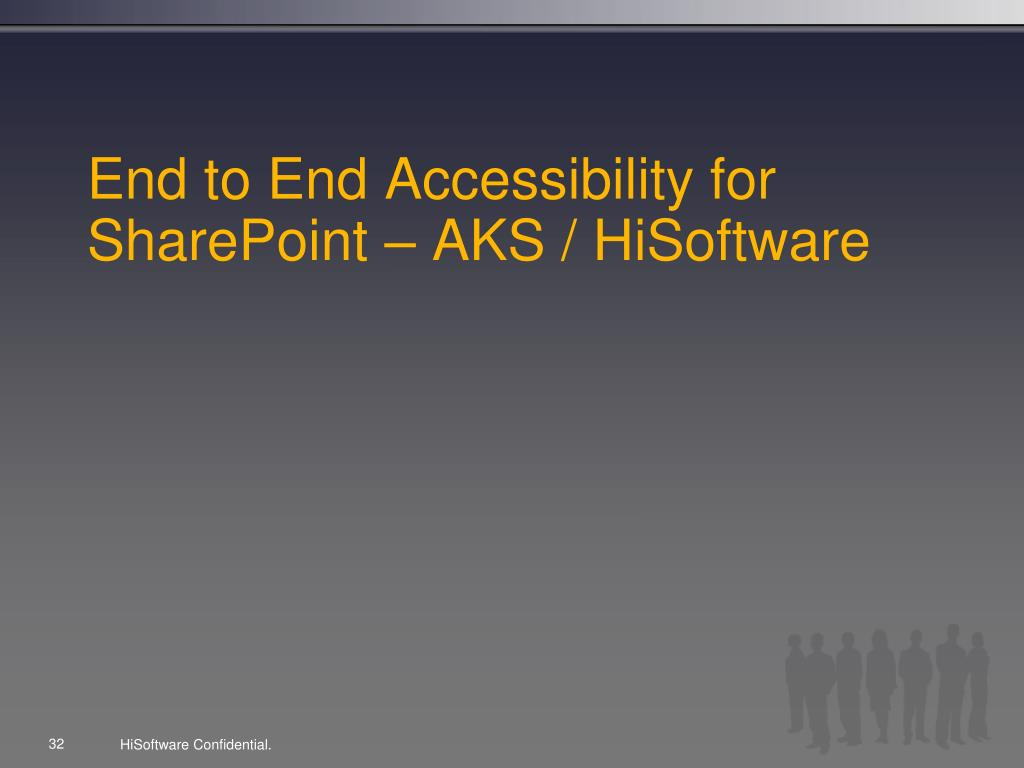 End to End Accessibility for SharePoint – AKS / HiSoftware
