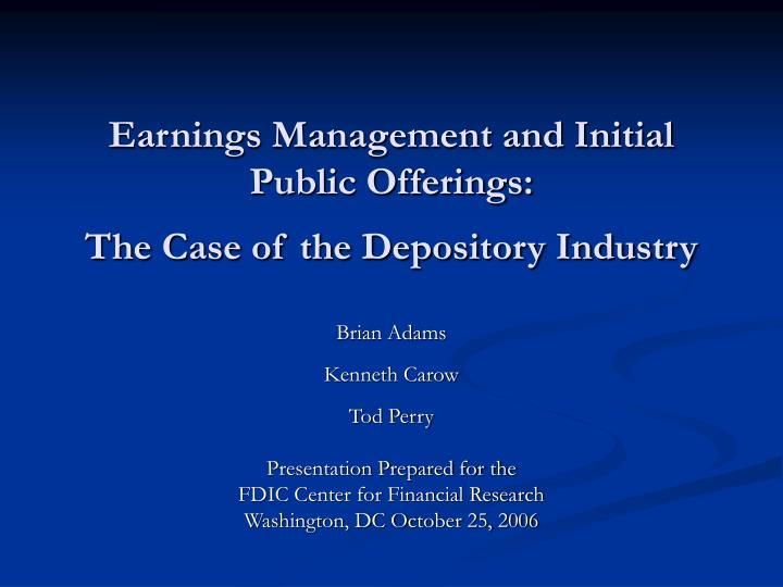 earnings management and initial public offerings the case of the depository industry