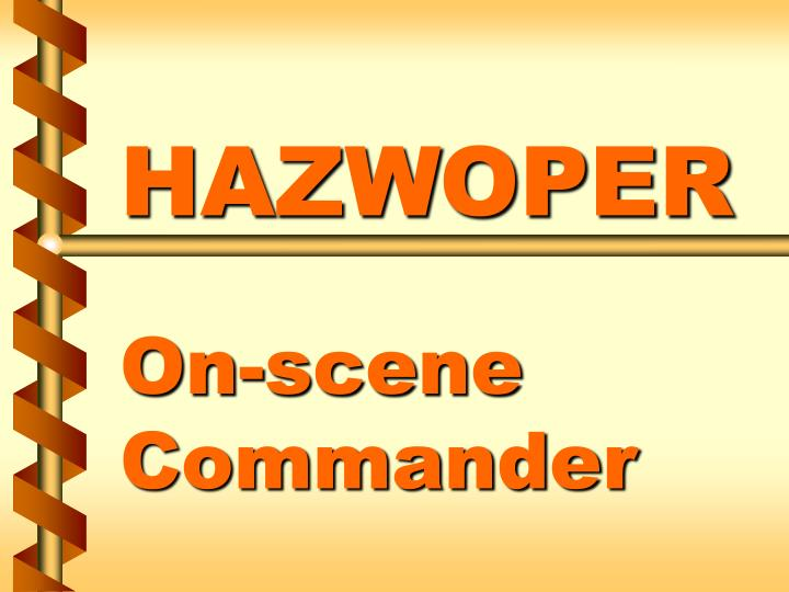 Hazwoper on scene commander