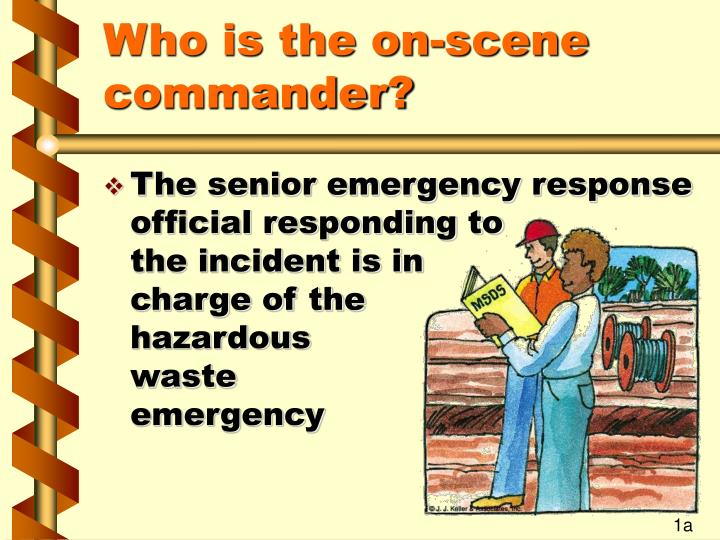 Who is the on scene commander