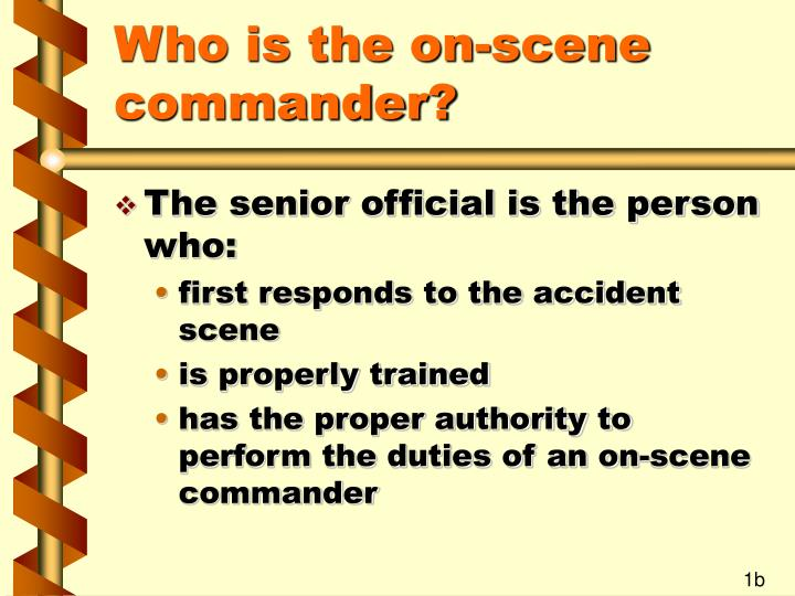 Who is the on scene commander1