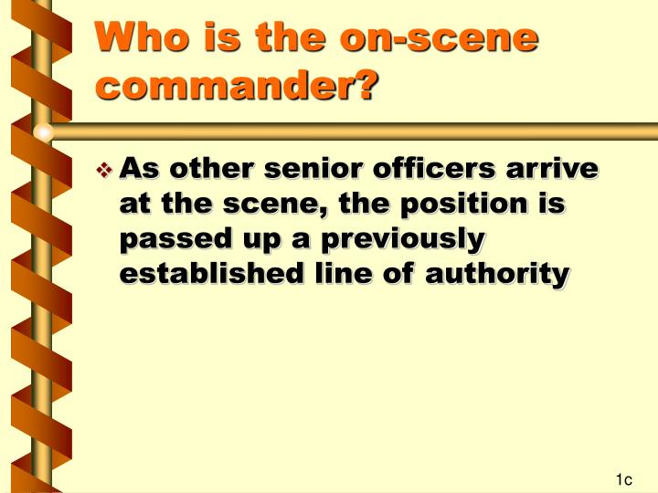 Who is the on-scene commander?
