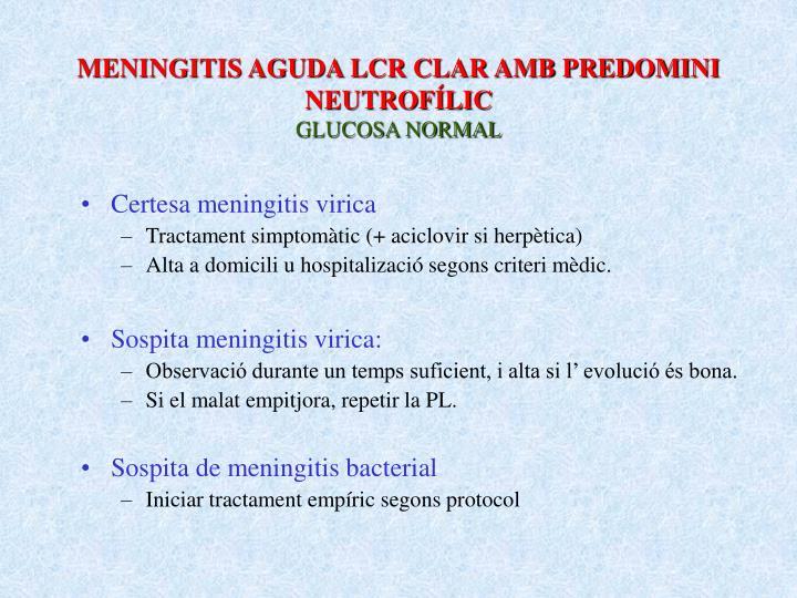 MENINGITIS AGUDA LCR CLAR AMB PREDOMINI   NEUTROFÍLIC
