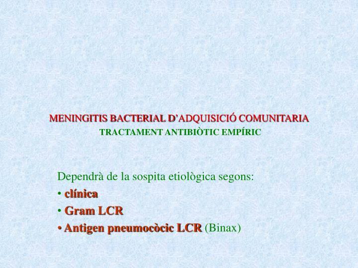 MENINGITIS BACTERIAL D'ADQUISICIÓ COMUNITARIA