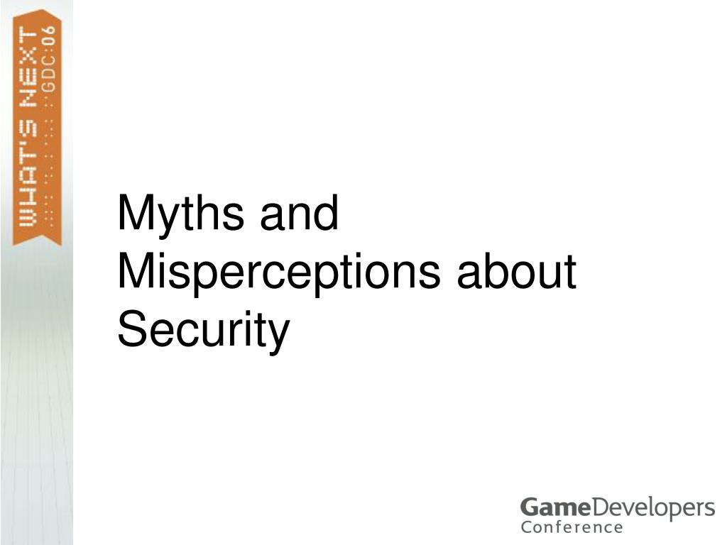 Myths and Misperceptions about Security