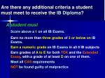 are there any additional criteria a student must meet to receive the ib diploma