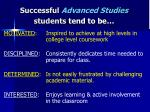 successful advanced studies students tend to be
