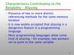 characteristics contributing to the reliability aliasing