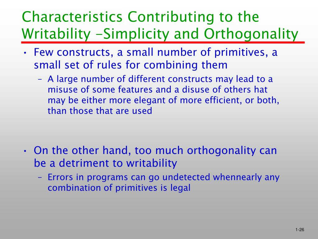 Characteristics Contributing to the Writability -Simplicity and Orthogonality