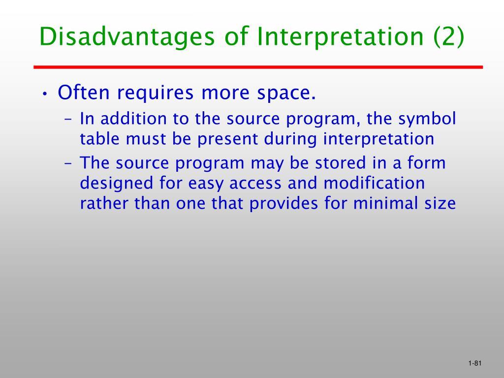 Disadvantages of Interpretation (2)