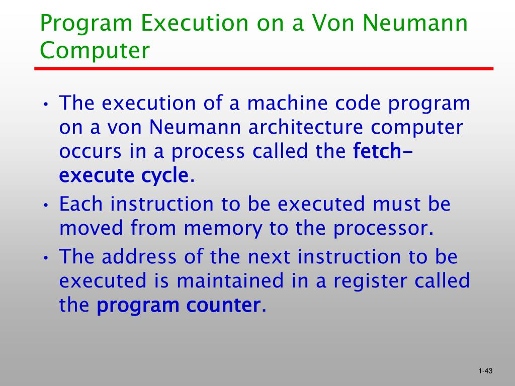 Program Execution on a Von Neumann Computer
