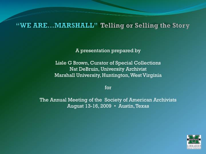 We are marshall telling or selling the story