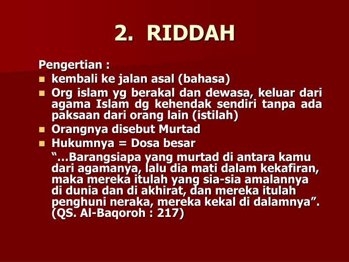 2.  RIDDAH