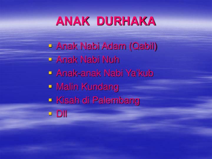 ANAK  DURHAKA