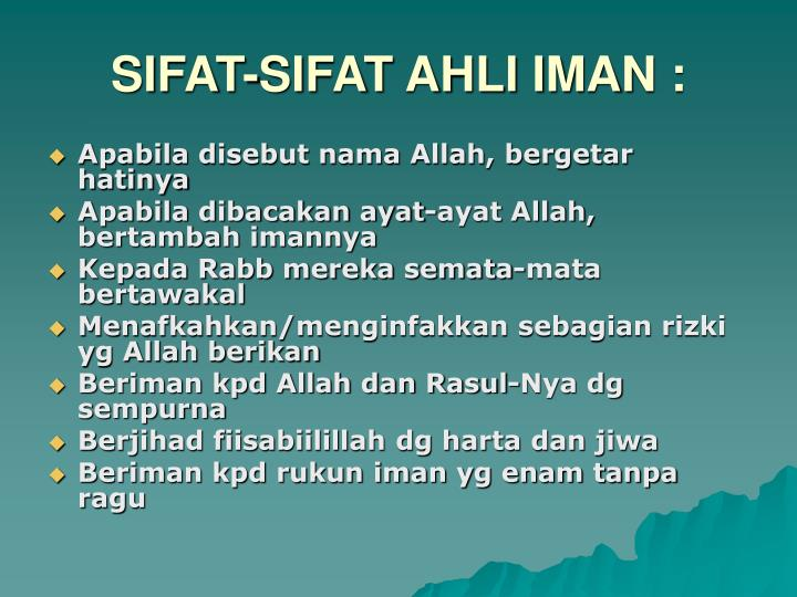 SIFAT-SIFAT AHLI IMAN :