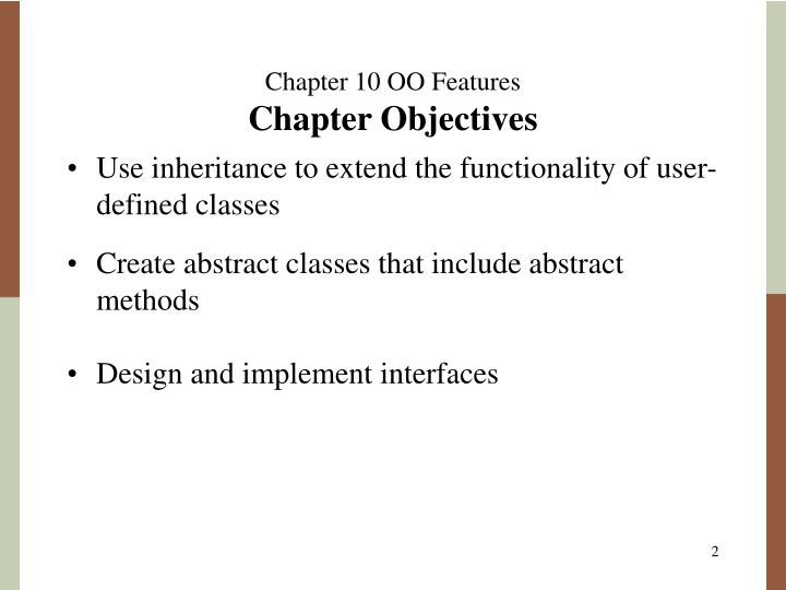 Chapter 10 oo features chapter objectives