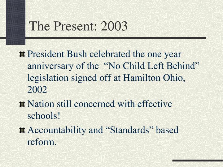 The Present: 2003